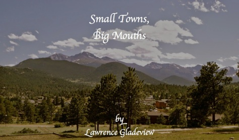 Small Towns, Big Mouths